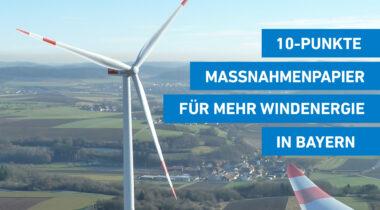 10-Punkte-Maßnahmenpapier für mehr Windenergie in Bayern